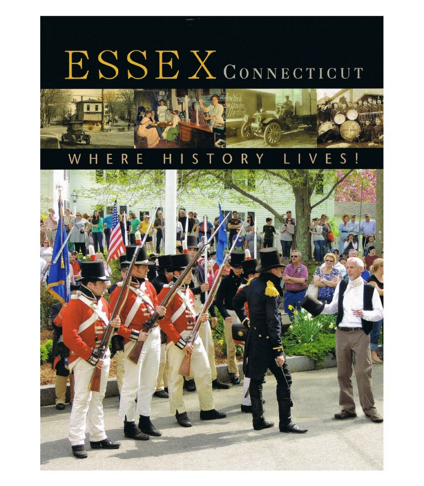 Essex, Connecticut: Where History Lives!