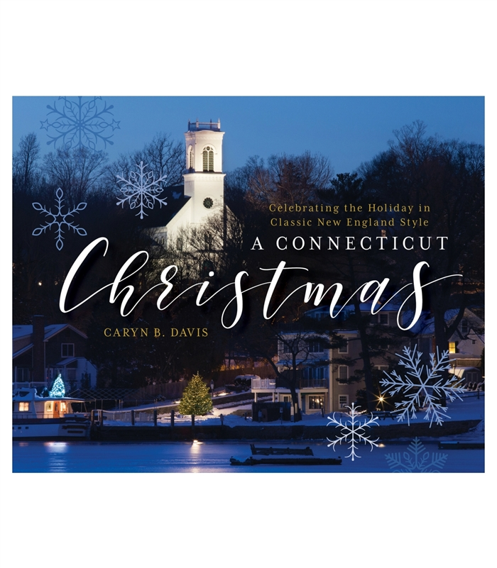 A Connecticut Christmas: Celebrating the Holiday in Classic New England Style